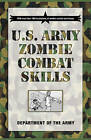 U.S. Army Zombie Combat Skills by Cole Louison, David Cole Wheeler, Department of the Army (Paperback, 2009)
