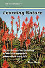 Learning Nature: How the Understanding of Nature Enriches Education and Life by Ruyu Hung (Paperback / softback, 2010)