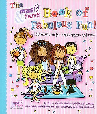 "(2006-09-01) The Miss O & Friends Book of Fabulous Fun: ""Cool Stuff to Make, Rec"
