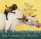 For You Are a Kenyan Child by Kelly Cunnane (Other book format, 2006)