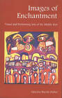 Images of Enchantment: Visual and Performing Arts of the Middle East by The American University in Cairo Press (Paperback, 1999)