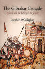 The Gibraltar Crusade: Castile and the Battle for the Strait by Joseph F. O Callaghan (Hardback, 2011)