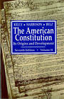 The American Constitution: Its Origins and Development: v. 2 by Herman Belz, Winfred A. Harbison, Alfred H. Kelly (Paperback, 1991)