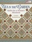 Tea in the Garden: Quilts for a Summer Afternoon by Cynthia Tomaszewski (Paperback, 2004)