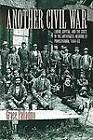 Another Civil War: Labor, Capital and the State in the Anthracite Regions of Pennsylvania, 1840-1868 by Fordham University Press (Paperback, 2006)
