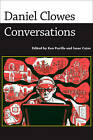 Daniel Clowes: Conversations by University Press of Mississippi (Hardback, 2010)