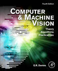 Computer and Machine Vision: Theory, Algorithms, Practicalities by E. R. Davies (Hardback, 2012)