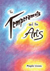 The Temperaments and the Arts: Their Relation and Function in Waldorf Pedagogy by Magda Lissau (Paperback, 2003)