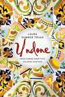 Undone: When Coming Apart Puts You Back Together by Laura Sumner Truax (Paperback / softback, 2013)