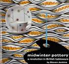 Midwinter Pottery: A Revolution in British Tableware by Steven Jenkins (Paperback, 2012)