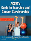 ACSM's Guide to Exercise and Cancer Survivorship by ACSM, Melinda L. Irwin (Hardback, 2012)