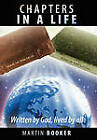 Chapters In A Life: Written by God, Lived by All by Martin Booker (Hardback, 2011)
