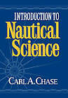 Introduction to Nautical Science by Carl Chase (Hardback, 1991)
