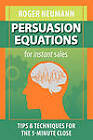 Persuasion Equations for Instant Sales: Tips & Techniques for the 5-Minute Close by Roger Neumann (Paperback, 2011)