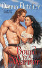 Bound to a Warrior by Donna Fletcher (Paperback, 2010)