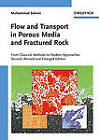 Flow and Transport in Porous Media and Fractured Rock: From Classical Methods to Modern Approaches with Application to Reservoir Simulation by Muhammad Sahimi (Hardback, 2011)