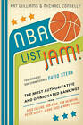 NBA List Jam!: The Most Authoritative and Opinionated Rankings from Doug Collins, Bob Ryan, Peter Vecsey, Jeanie Buss, Tom Heinsohn, and Many More by Pat Williams, Michael Connelly (Paperback, 2012)