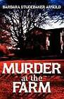 Murder at the Farm by Barbara Studebaker Arnold (Paperback / softback, 2012)