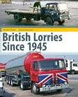 British Lorries Since 1945 by Michael Forbes, David Hayward (Hardback, 2012)