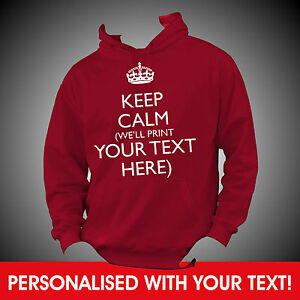 Personalised-KEEP-CALM-and-YOUR-CUSTOM-TEXT-Hoodie-Hoody-Top-BEST-QUALITY