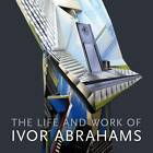 The Life and Work of Ivor Abrahams: Eden and Other Suburbs by Andrew Lambirth (Paperback, 2012)