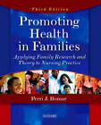 Promoting Health in Families: Applying Family Research and Theory to Nursing Practice by Perri J. Bomar (Paperback, 2004)
