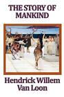 The Story of Mankind by Hendrik Willem van Loon (Paperback / softback, 2010)
