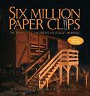 Six Million Paper Clips by Peter W Schroeder (Paperback, 2005)