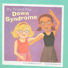 My Friend Has Downs Syndrome by Amanda Doering Tourville (Paperback, 2010)