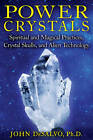 Power Crystals: Spiritual and Magical Practices, Crystal Skulls, and Alien Technology by John DeSalvo (Paperback, 2012)