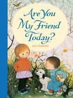 Are You My Friend Today? by Gyo Fujikawa (Hardback, 2012)