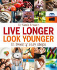 Live Longer, Look Younger: In Twenty Easy Steps by Dr. Sarah Brewer (Paperback, 2012)