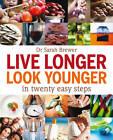 Live Longer, Look Younger: In Twenty Easy Steps by Dr. Sarah Brewer (Paperback, 2012)