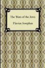 The Wars of the Jews by Flavius Josephus, William Whiston (Paperback / softback, 2010)