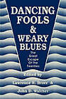 Dancing Fools & Weary Blues by Broer & Walther (Paperback, 1990)