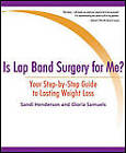 Is Lap Band Surgery for Me?: Your Step-By-Step Guide to Lasting Weight Loss by Gloria Samuels, Sandi Henderson (Paperback / softback, 2011)