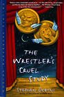The Wrestler's Cruel Study by Stephen Dobyns (Paperback, 1996)