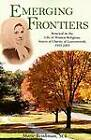 Emerging Frontiers: Renewal in the Life of Women Religious - Sisters of Charity of Leavenworth, 1955-2005 by Marie Brinkman (Paperback, 1999)