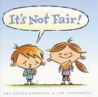 It's Not Fair by Amy Krouse Rosenthal (Hardback, 2008)