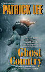 Ghost Country by Patrick Lee (Paperback, 2011)