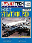 Boeing 377 Stratocruiser - AirlinerTech Vol 9 by Nicholas A. Veronico (Paperback, 2001)