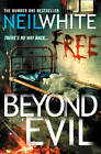 Beyond Evil by Neil White (Paperback, 2012)