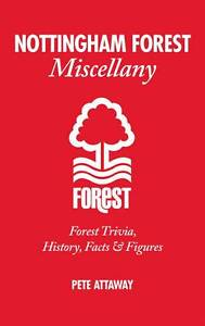 Nottingham-Forest-Miscellany-Forest-Trivia-History-Facts-amp-Stats-Pete-Attawa
