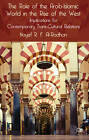 The Role of the Arab-Islamic World in the Rise of the West: Implications for Contemporary Trans-Cultural Relations by Nayef R. F. Al-Rodhan (Hardback, 2012)