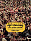 The Complete Book of Square Dancing: And Round Dancing by Betty Casey (Paperback / softback, 2000)