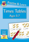 Practise & Learn: Times Tables (ages 5-7) by CGP Books (Paperback, 2011)