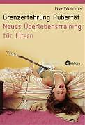 Grenzerfahrung Pubertät von Peer Wüschner (2010, Taschenbuch) NEUWERTIG!!!