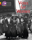 Votes for Women: Band 09 Gold/Band 14 Ruby by Jane M. Bingham (Paperback, 2013)