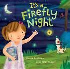 It's a Firefly Night by Betsy Snyder, Dianne Ochiltree (Hardback, 2013)