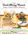 The Food Allergy Mama's Easy, Fast Family Meals: Dairy, Egg, and Nut Free Recipes for Every Day by Kelly Rudnicki (Paperback, 2013)